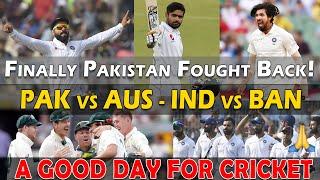 PAK vs AUS 1st Test - Finally Pakistan Fought Back | IND vs BAN 2nd Test - Another Big Win