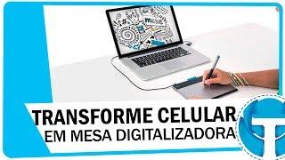 Transforme seu celular em mesa digitalizadora para o PC