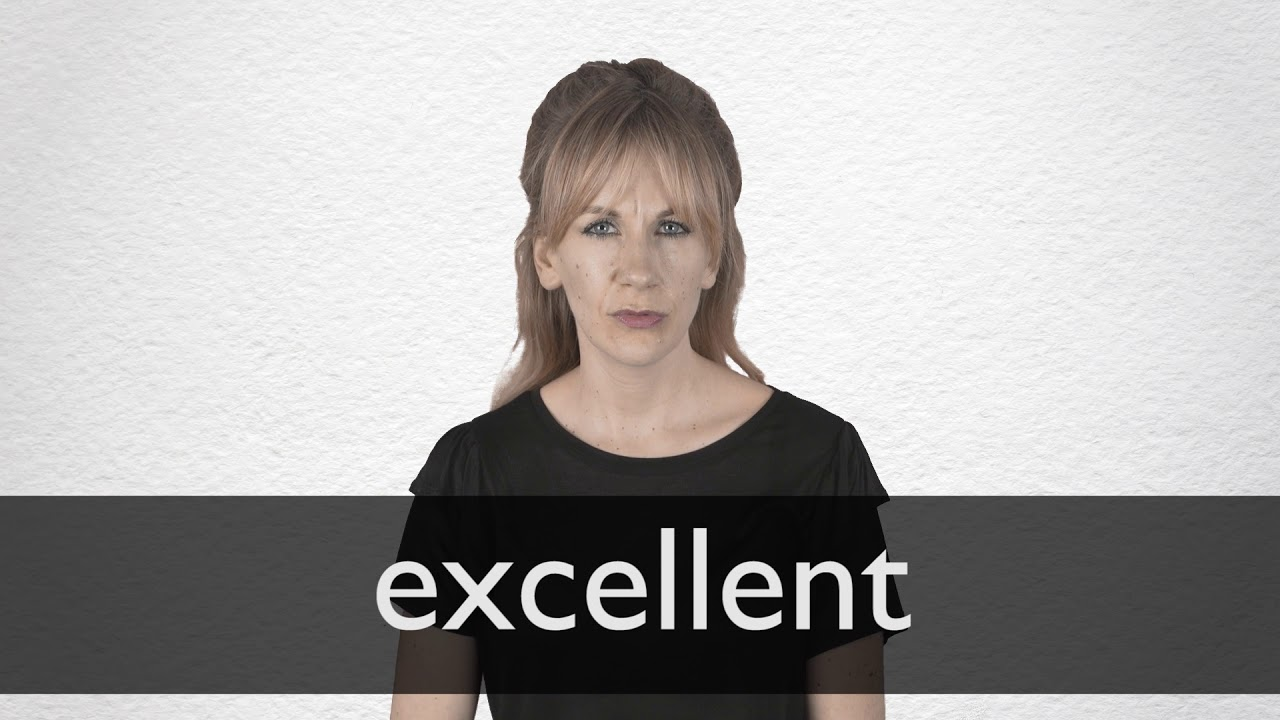 How to pronounce EXCELLENT in British English
