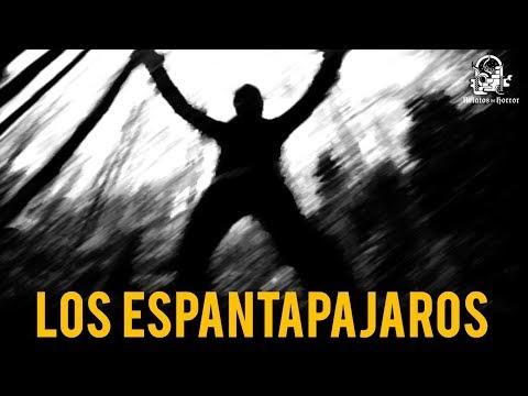 LOS ESPANTAPAJAROS (HISTORIAS DE TERROR)