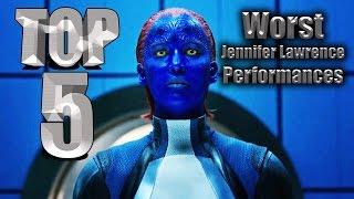 Top 5 Worst Jennifer Lawrence Performances