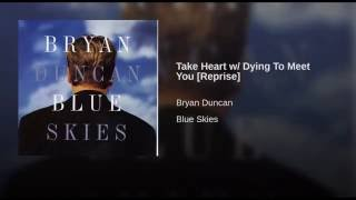 Take Heart w/ Dying To Meet You [Reprise]