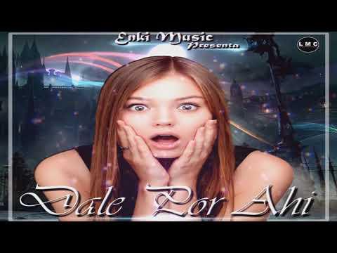 Dale Por Ahi - Enki Music Prod by Dj Stivenz