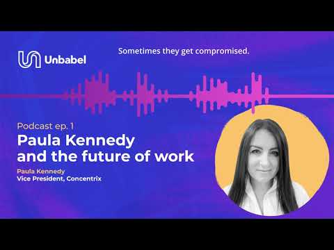 Unbabel Podcast: Paula Kennedy and the future of work