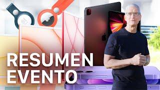 Resumen evento Apple: Nuevos iMac 2021, AirTags, iPad Pro con M1 y más 🔥