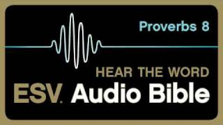 ESV Audio Bible, Proverbs, Chapter 8