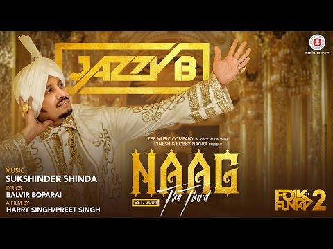 Naag The Third - Official Music Video | Jazzy B | Sukshinder