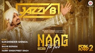 Jazzy B – Naag The Third (Official Music Video)
