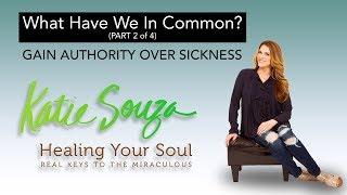 ep. 07 - Gain Authority Over Sickness