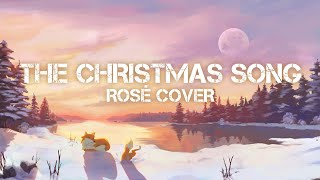 Nightcore - The Christmas Song (ROSÉ COVER) - (Lyrics)