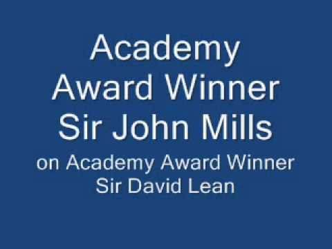 Academy Award Winner Sir John Mills on Sir David Lean