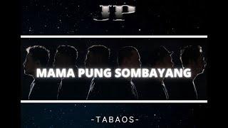 MAMA PUNG SOMBAYANG - JP BAND (dipopulerkan oleh NARUWE)