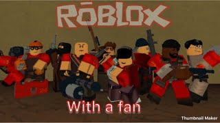 ROBLOX TF2 vs with a fan