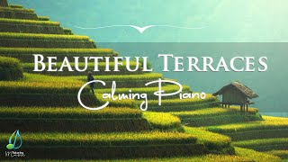 Calming Piano Music with Beautiful Terraces   Relaxing Music (Relax 365)