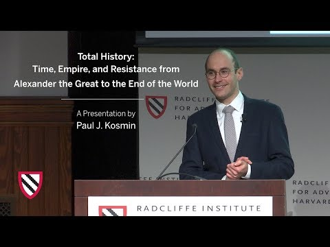 Total History: Alexander the Great to the End of the World | Paul J. Kosmin || Radcliffe Institute