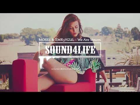 MOSES & EMR3YGUL - We Are Venom #Sound4Life