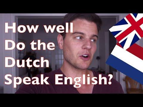 How well do the Dutch speak English?