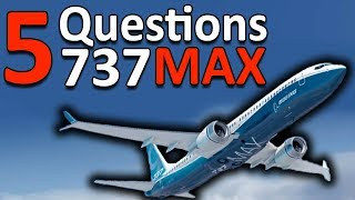 Five questions about the Boeing 737MAX!! - Answered