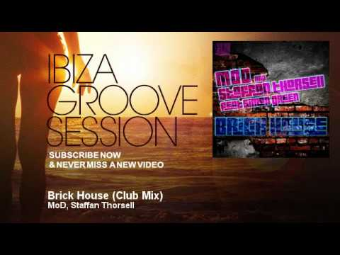 MoD, Staffan Thorsell - Brick House - Club Mix - IbizaGrooveSession