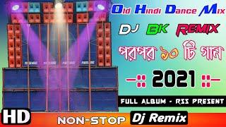 DJ BK REMIX 🥇// 1ST ON YOUTUBE ▶️//Old Hindi Dance Mix//Full Album Rss Present 🔥🔥🔥