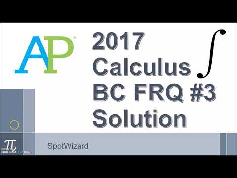 2017 AP Calculus AB/BC Free Response Question #3 Solution
