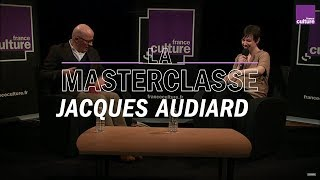 La Masterclasse de Jacques Audiard - France Culture