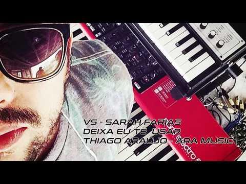 VS - Sarah Farias - Deixa eu te usar - Ara