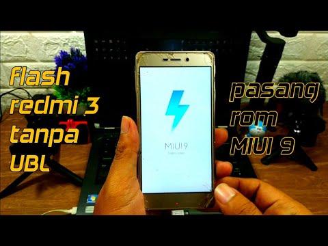 flash-redmi-3/3s-tanpa-ubl,-ganti-rom-miui-9-(100%-work)