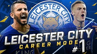 FIFA 16 LEICESTER CITY CAREER MODE - THE PERFECT START! NEW TRANSFERS & NICE GOALS! - S1E1
