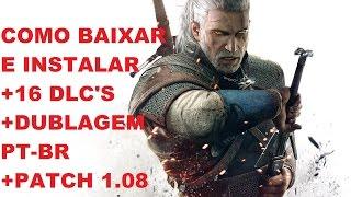 Como Baixar e Instalar The Witcher 3 + Patch 1.08 + 16 DLC'S + Dublagem pt-Br