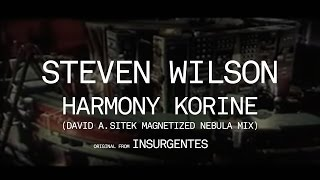 Steven Wilson - Harmony Korine (David A. Sitek Magnetized Nebula Mix) (original from Insurgentes)