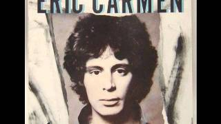 Eric Carmen - Make Me Lose Control