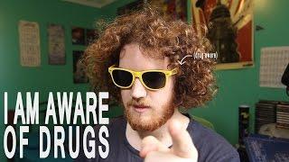 I Am Aware Of Drugs