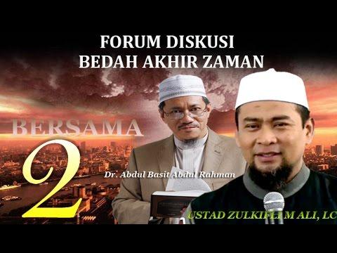 Bedah Akhir Zaman (Forum Bag. 2) - Ustad Zulkifli M Ali, Lc Dan Dr. Abdul Basit Abdul Rahman
