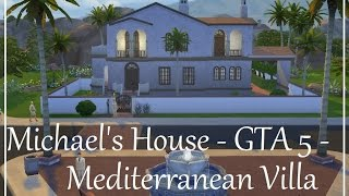 The Sims 4 Speed Build - Mediterranean Villa - Michael's House Gta 5