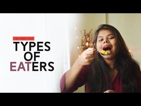 TYPES OF EATERS | THE CHEEKY DNA