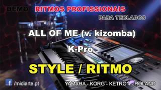 ♫ Ritmo / Style  - ALL OF ME (v. kizomba) - K-Pro