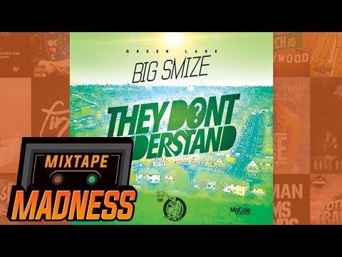 Big Smize - They Don't Understand | @MixtapeMadness