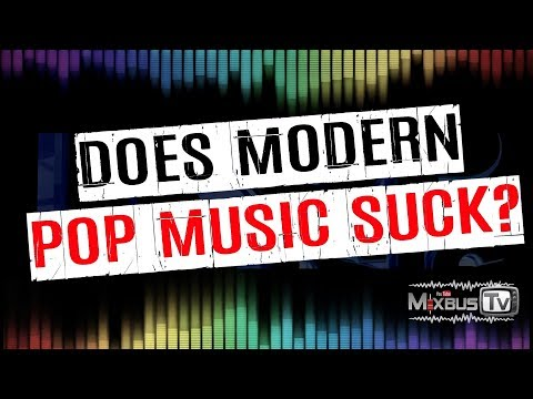 Does Modern POP Music SUCK?