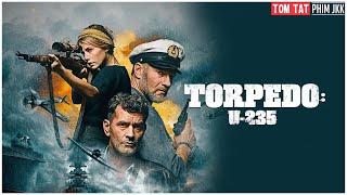 REVIEW PHIM TÀU NGẦM U-235 || TORPEDO U-235 || TOP NHỮNG BỘ PHIM CHIẾN TRANH HAY NHẤT MỌI THỜI ĐẠI