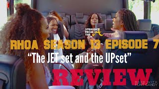 ATLien LIVE!!! #RHOA SEASON 13 EPISODE 7 | The JET set and the UPset | REVIEW + SUBSCRIBER CALL IN