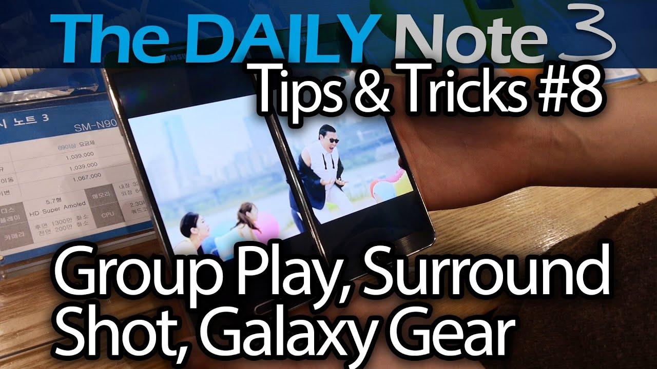 Samsung Galaxy Note 3 Tips & Tricks Episode 8: Video Group Play, Surround Shot Demo, Galaxy Gear