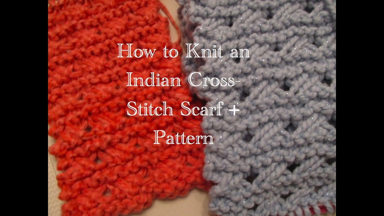 How to Knit an Indian Cross Stitch Scarf- Chunky-Warm-Fun! - YouTube