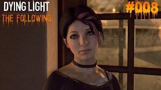 DYING LIGHT THE FOLLOWING #008 - ♥  Ezgi ich helfe dir ♥  | Let's Play Dying Light (Deutsch)