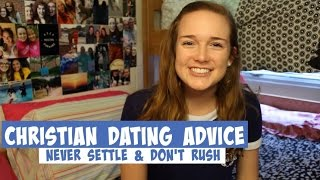 Christian Dating Advice: Never Settle & Don't Rush
