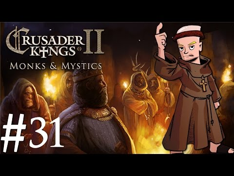 Crusader Kings 2 | Monks And Mystics | Part 31 | Fraticelli