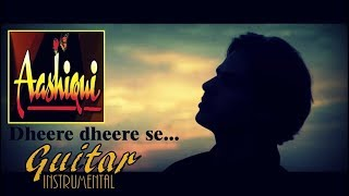 Dheere dheere se.. I Aashiqui Song I 90s Hindi Hit song I Instrumental Cover