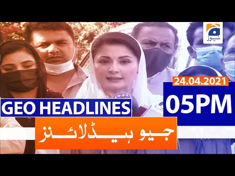Geo Headlines 05 PM | 24th April 2021