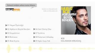 Murat Boz - Kalamam Arkadaş (Official Audio)