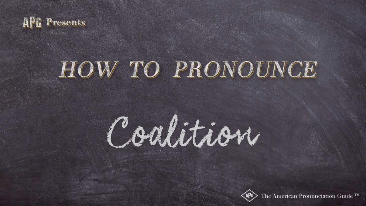 How to Pronounce Coalition  Coalition Pronunciation